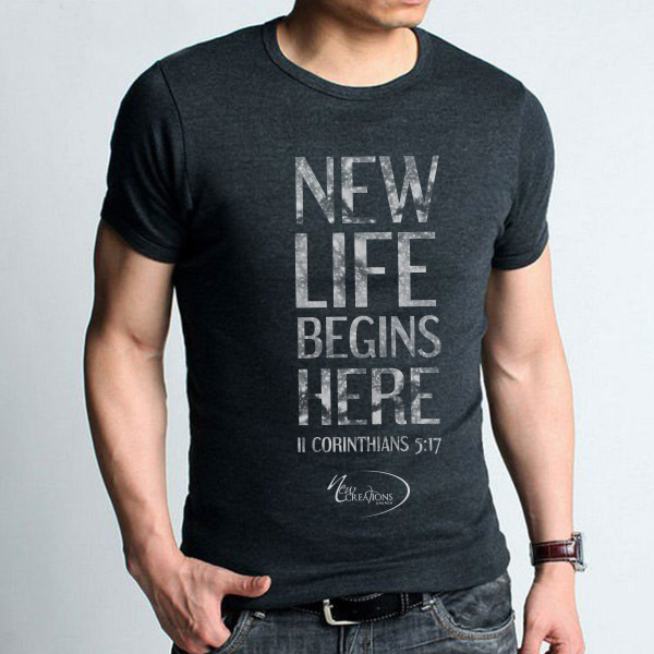 New life begins here T-shirt